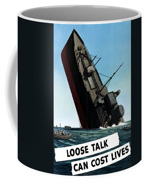 Loose Lips Coffee Mug featuring the painting Loose Talk Can Cost Lives by War Is Hell Store