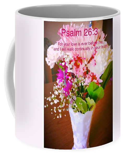 Psalm-26:3 Coffee Mug featuring the photograph Love by Debra Lynch