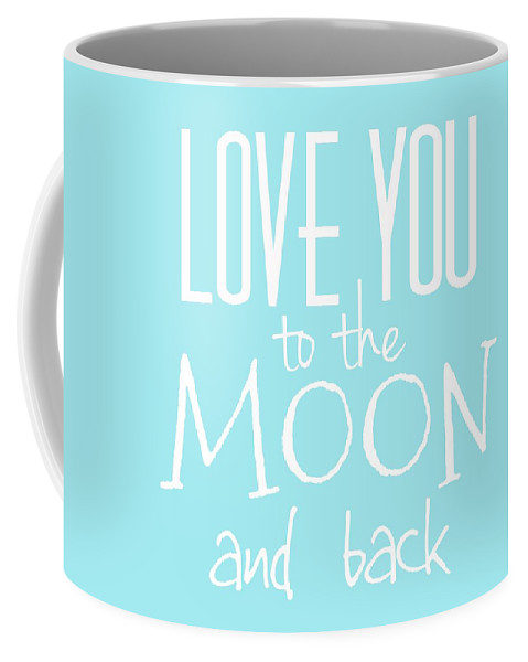 Love You To The Moon And Back Coffee Mug featuring the digital art Love You To The Moon And Back by Marianna Mills