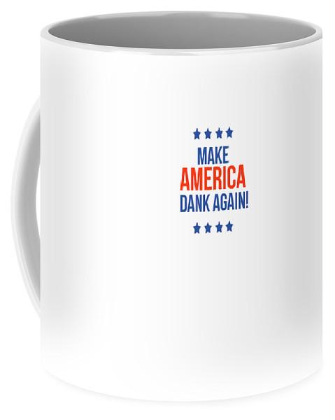 Dank Coffee Mug featuring the digital art Make America Dank Again- Art by Linda Woods by Linda Woods