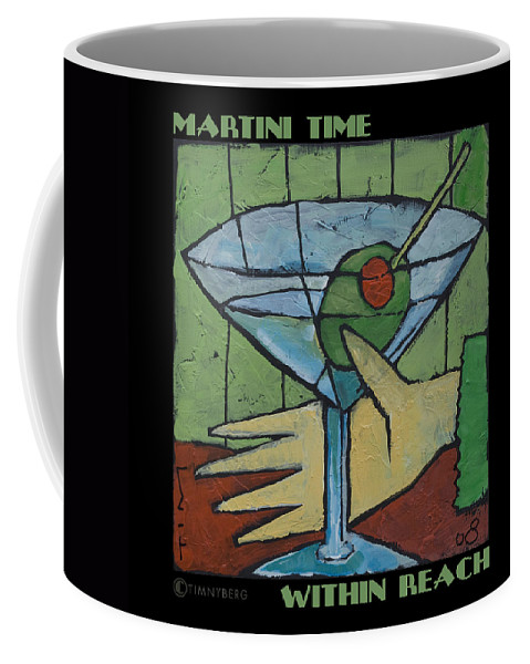 Martini Coffee Mug featuring the painting Martini Time - Within Reach by Tim Nyberg
