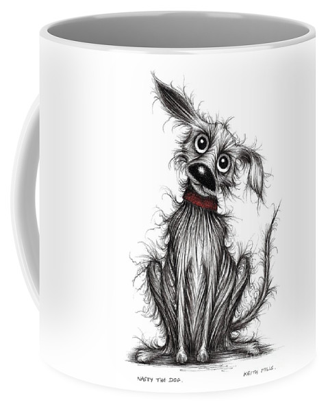 Nasty Dog Coffee Mug featuring the drawing Nasty The Dog by Keith Mills