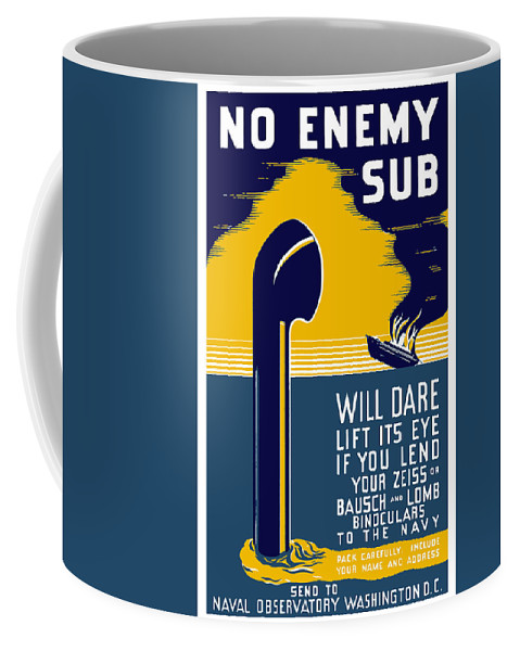 Wwii Coffee Mug featuring the painting No Enemy Sub Will Dare Lift Its Eye by War Is Hell Store