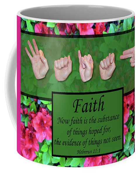 Christian Coffee Mug featuring the photograph Now Faith by Master's Hand Collection