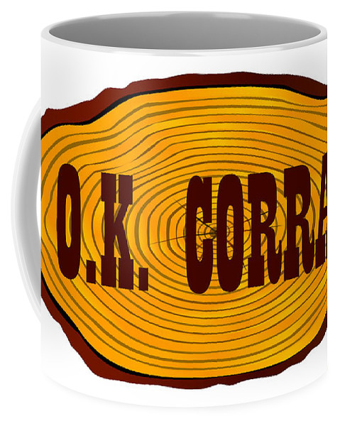 Corral Coffee Mug featuring the digital art O.k. Corral Log Sign by Bigalbaloo Stock