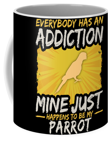 Animal Coffee Mug featuring the digital art Parrot Addiction Funny Farm Animal Lover by Passion Loft