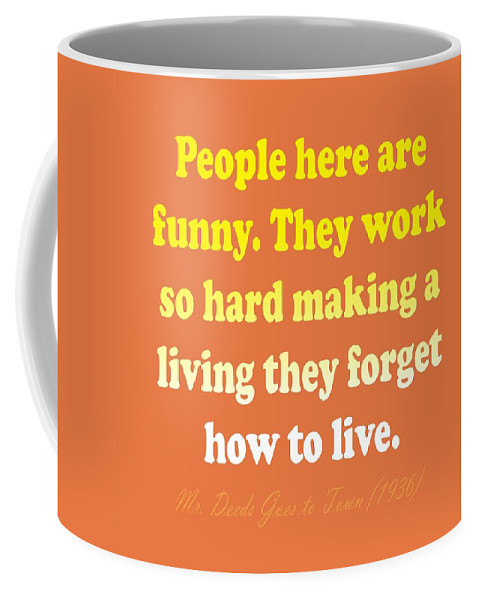 Life Quote Coffee Mug featuring the digital art People Here Are Funny by Priscilla Wolfe
