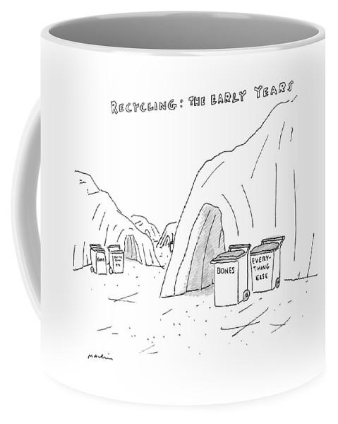 Recycling: The Early Years Coffee Mug featuring the drawing Recycling The Early Years by Michael Maslin