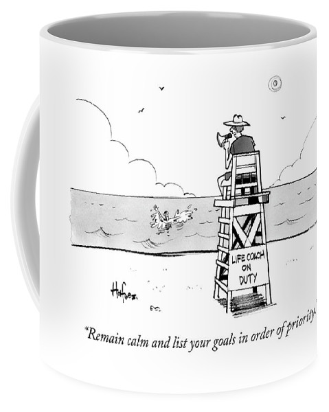 """""""remain Calm And List Your Goals In Order Of Priority."""" Lifeguard Coffee Mug featuring the drawing Remain Calm by Kaamran Hafeez"""