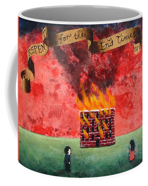 Fire Coffee Mug featuring the painting Repent For The End Times Are Near by Pauline Lim