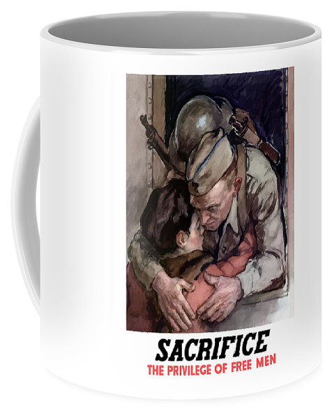 Soldier Coffee Mug featuring the painting Sacrifice - The Privilege Of Free Men by War Is Hell Store
