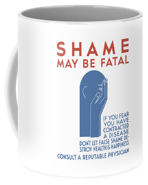 Wpa Coffee Mug featuring the painting Shame May Be Fatal - Wpa by War Is Hell Store