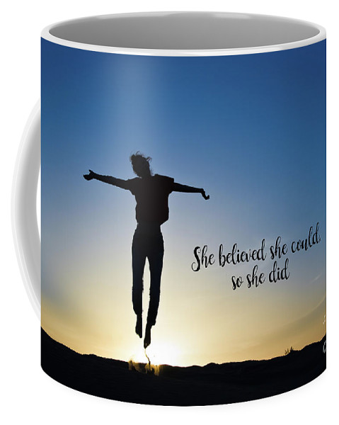 Self Coffee Mug featuring the photograph She Believed She Could So She Did by Delphimages Photo Creations