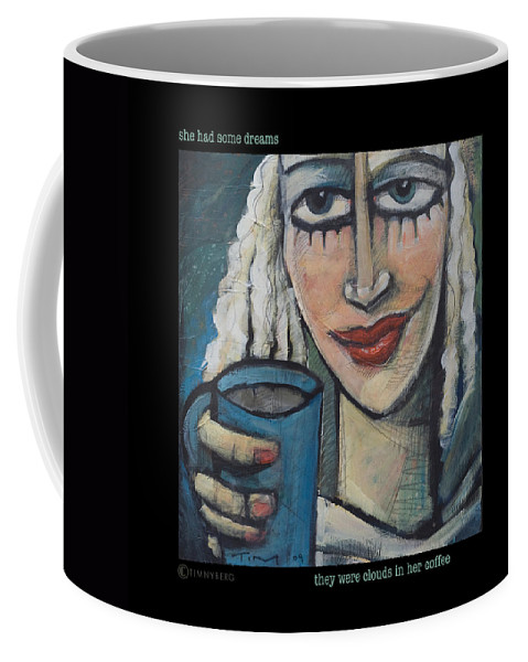 Coffee Coffee Mug featuring the painting She Had Some Dreams... Poster by Tim Nyberg