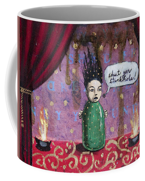 Funny Coffee Mug featuring the painting Shut Yer Stinkhole by Pauline Lim
