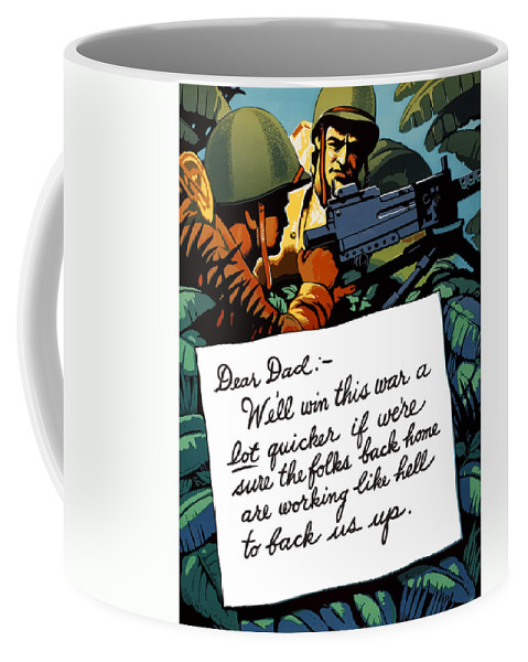 Squad Machine Gun Coffee Mug featuring the painting Soldier's Letter Home To Dad -- Ww2 Propaganda by War Is Hell Store