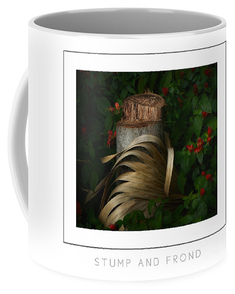 Stump Coffee Mug featuring the photograph Stump And Frond Poster by Mike Nellums