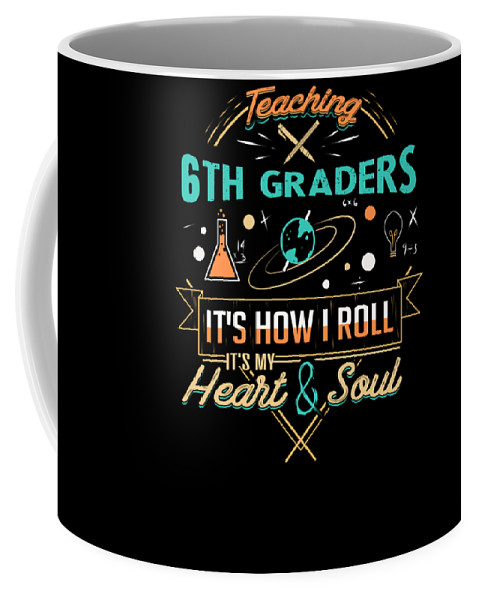 10th-grade Coffee Mug featuring the digital art Teaching 6th Graders How I Roll by Passion Loft
