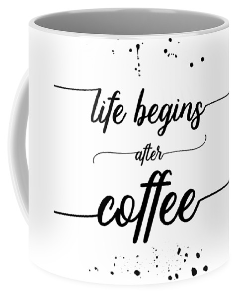 Life Motto Coffee Mug featuring the digital art Text Art Life Begins After Coffee by Melanie Viola