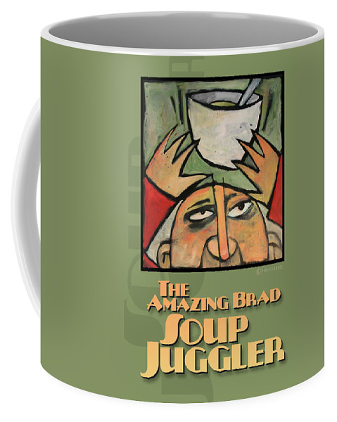 Soup Coffee Mug featuring the painting The Amazing Brad Soup Juggler Poster by Tim Nyberg