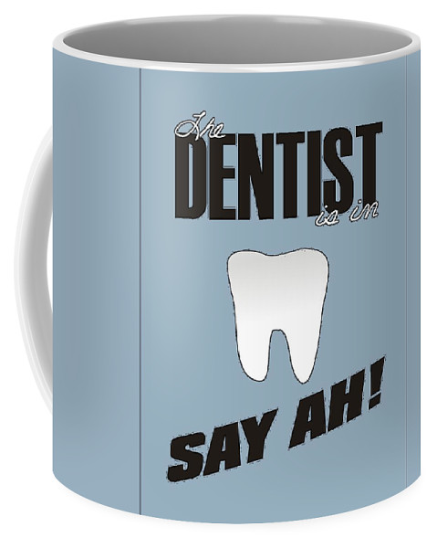 Dentist Coffee Mug featuring the digital art The Dentist Is In by Priscilla Wolfe