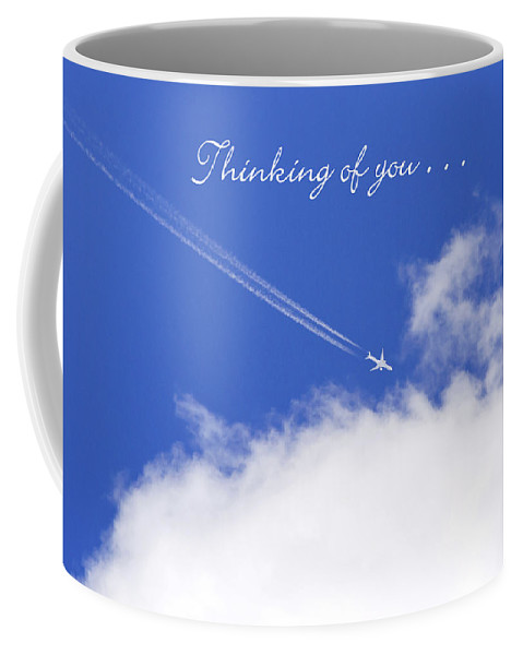 Thinking Of You Coffee Mug featuring the mixed media Thinking Of You From Across The Miles Airplane by Christina Rollo