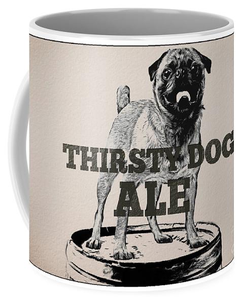Ale Coffee Mug featuring the digital art Thirsty Dog Ale by Edward Fielding