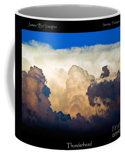 Thunderhead Coffee Mug featuring the photograph Thunderhead Cloud Color Poster Print by James BO Insogna