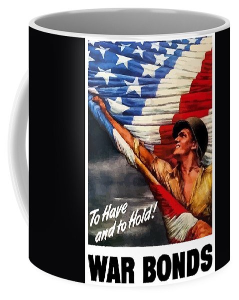 American Flag Coffee Mug featuring the painting To Have And To Hold - War Bonds by War Is Hell Store