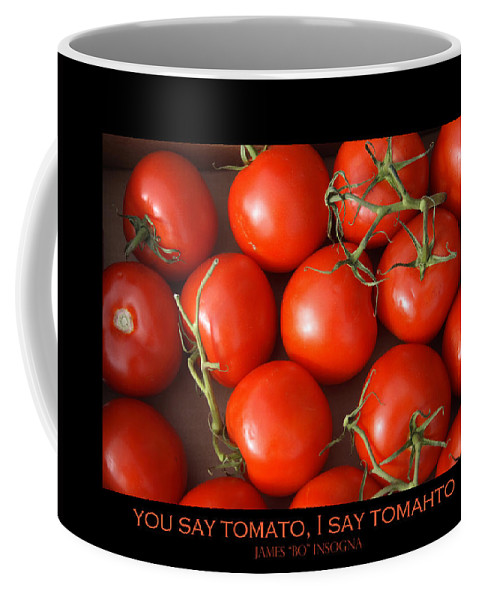 Tomato Coffee Mug featuring the photograph Tomato Tomahto Fine Art Food Photo Poster by James BO Insogna