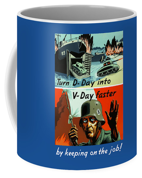 D Day Coffee Mug featuring the painting Turn D-day Into V-day Faster by War Is Hell Store