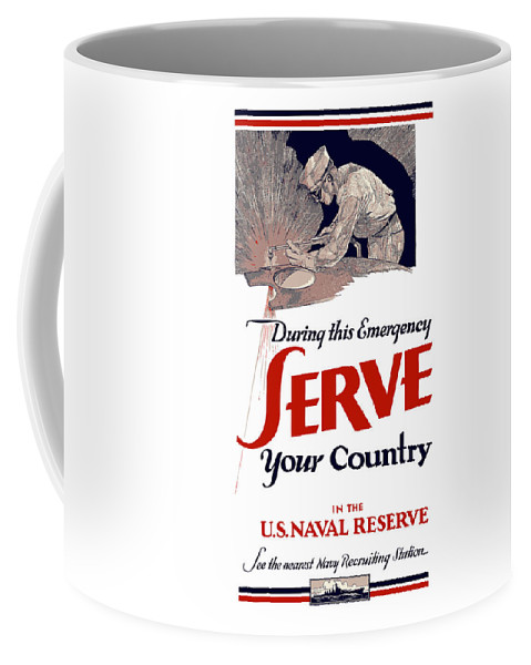 Navy Recruiting Coffee Mug featuring the painting Us Naval Reserve Serve Your Country by War Is Hell Store
