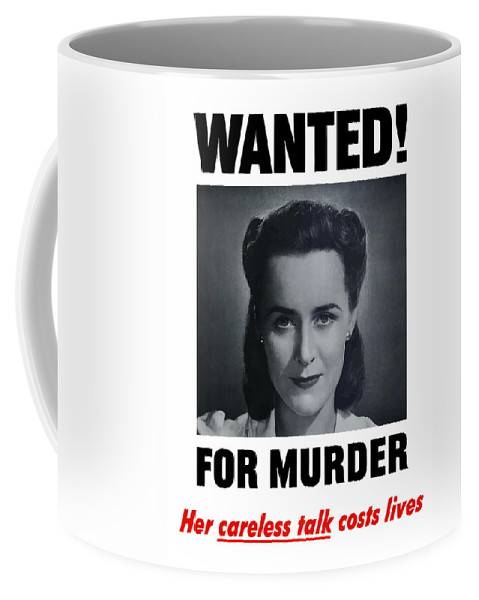 Wanted For Murder Coffee Mug featuring the painting Housewife Wanted For Murder - Ww2 by War Is Hell Store