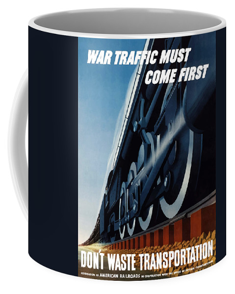 Trains Coffee Mug featuring the painting War Traffic Must Come First by War Is Hell Store
