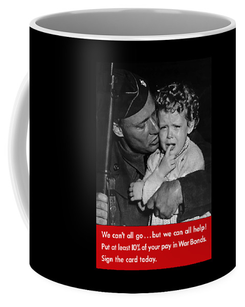 Soldier Coffee Mug featuring the painting We Can't All Go - Ww2 Propaganda by War Is Hell Store