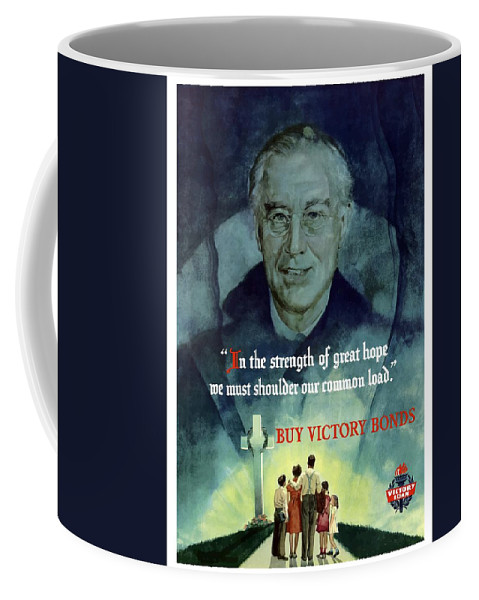 Fdr Coffee Mug featuring the painting We Must Shoulder Our Common Load by War Is Hell Store