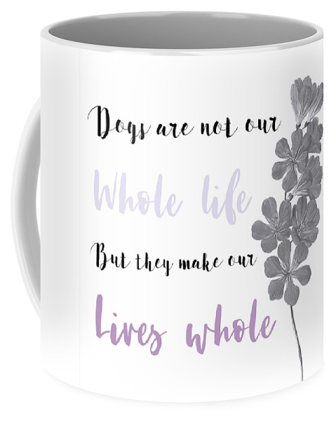 Dogs Coffee Mug featuring the digital art Whole Life by Tasher Nelson