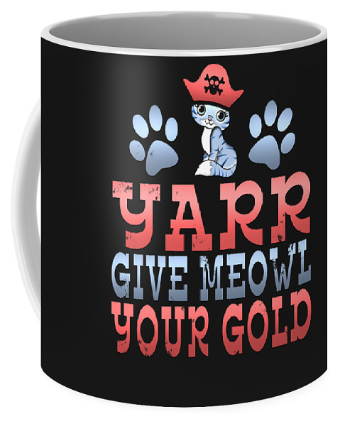 Animal-lover-gifts Coffee Mug featuring the digital art Yarr Give Meowl Your Gold by Sourcing Graphic Design