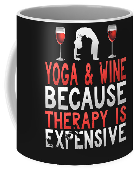 Ashtanga-yoga Coffee Mug featuring the digital art Yoga And Wine Because Therapy Is Expensive by Sourcing Graphic Design