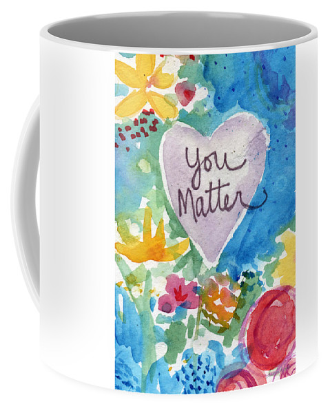 Heart Coffee Mug featuring the mixed media You Matter Heart And Flowers- Art By Linda Woods by Linda Woods