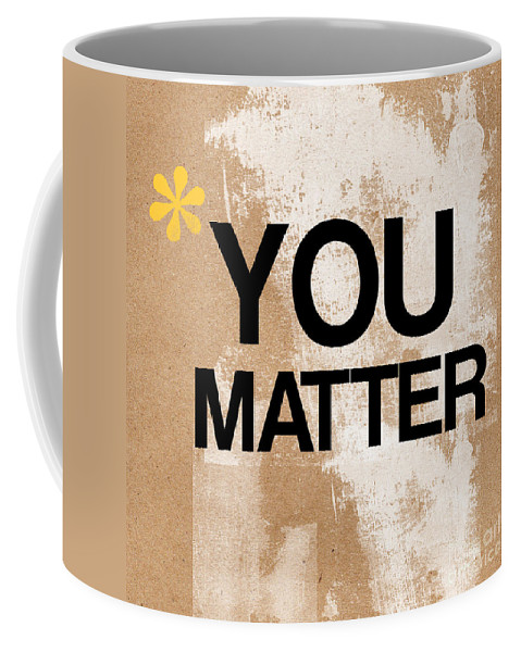 Brown Coffee Mug featuring the mixed media You Matter by Linda Woods