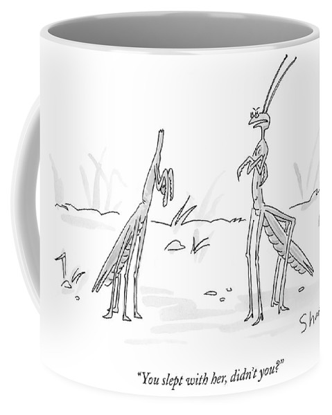 """you Slept With Her Coffee Mug featuring the drawing You Slept With Her by Danny Shanahan"
