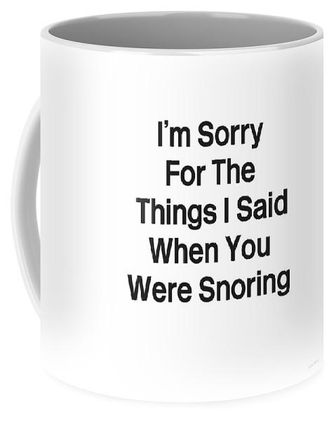 Sleep Coffee Mug featuring the digital art You Were Snoring- Art by Linda Woods by Linda Woods