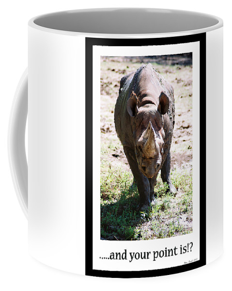 Rhino Coffee Mug featuring the photograph Your Point Is by Steve Karol