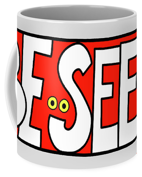Eyes Coffee Mug featuring the digital art Be Seen by Susan Bird Artwork