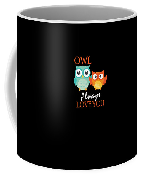 Owl-always-love-you Coffee Mug featuring the drawing Cute Owl Always Love You Romantic by The Perfect Presents