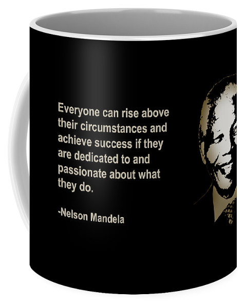 Everyone Can Rise Above Their Circumstances And Achieve Success If They Are Dedicated To And Passion Coffee Mug For Sale By Artguru Official Quotes