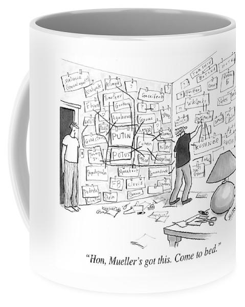 Politics Coffee Mug featuring the drawing Hon, Mueller's got this. Come to bed. by Julia Suits