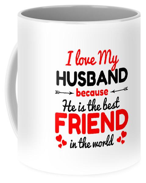 I Love My Husband Coffee Mug For Sale By Okello Frank