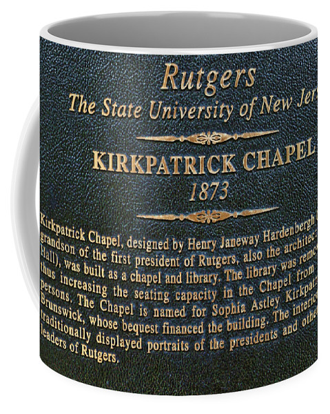 Rutgers Coffee Mug featuring the photograph Kirkpatrick Chapel - Commemorative Plaque by Allen Beatty